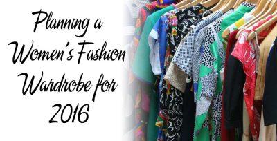 Planning a Women's Fashion Wardrobe for 2016