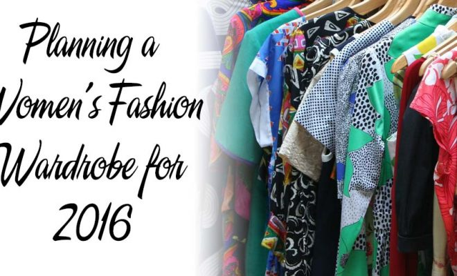 Planning a Women's Fashion Wardrobe for 2016