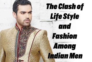 The Clash of Life Style and Fashion, Among Indian Men