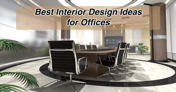 Best Interior Design Ideas for Offices